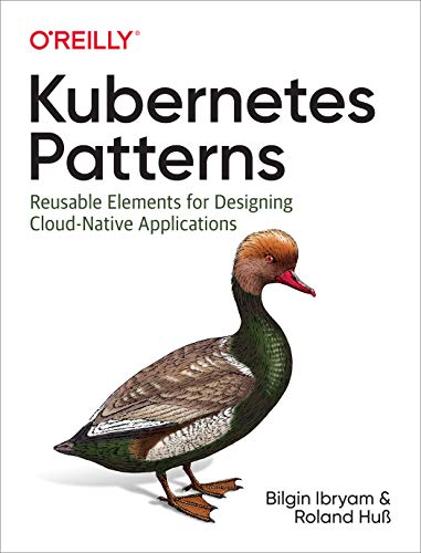 Kubernetes Patterns: Reusable Elements for Designing Cloud-Native Applications (English Edition)