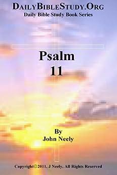 Psalm 11 (Daily Bible Study – Psalms) (English Edition) par [Neely, John]