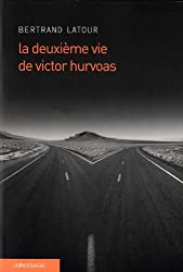 La Deuxième vie de Victor Hurvoas