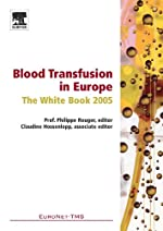Blood Transfusion In Europe - The White Book 2005 de Philippe Rouger