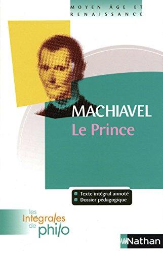 Intégrales de Philo - MACHIAVEL, Le Prince par Patrick Dupouey
