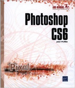 Photoshop CS6 pour PC/Mac de Collectif ( 12 septembre 2012 )