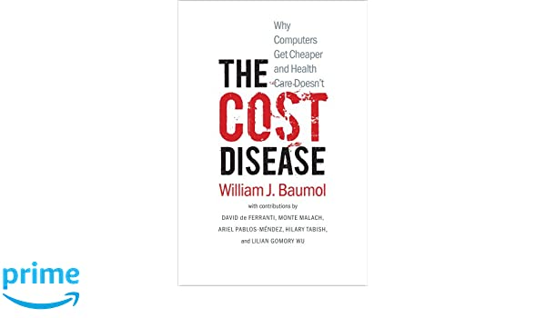 The Cost Disease Why Computers Get Cheaper And Health Care Doesnt