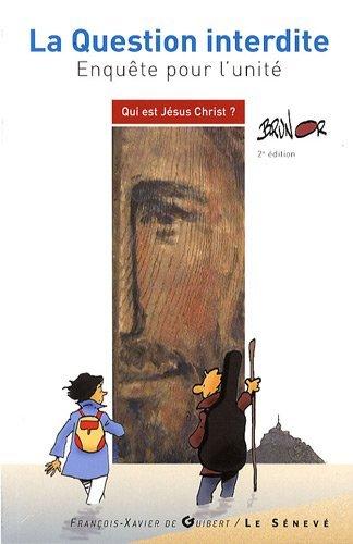Qui est Jésus-Christ ? : La question interdite