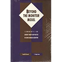 Beyond the Monitor Model: Comments on Current Theory and Practice in Second Language Acquisition (Teaching Methods)