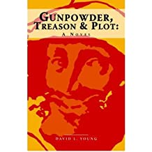 [ [ [ Gunpowder, Treason and Plot - A Novel [ GUNPOWDER, TREASON AND PLOT - A NOVEL ] By Young, David Lawrence ( Author )Feb-01-2006 Paperback