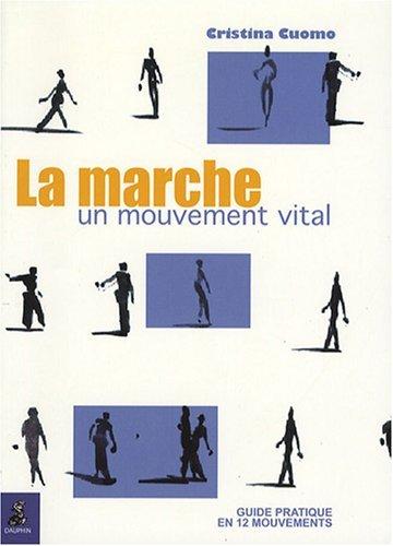 Marche, un mouvement vital (La) [nouvelle ?dition] by Cristina Cuomo (December 03,2007)