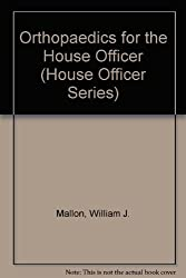 Orthopaedics for the House Officer (House Officer Series) by William J. M. Mallon (1995-01-01)