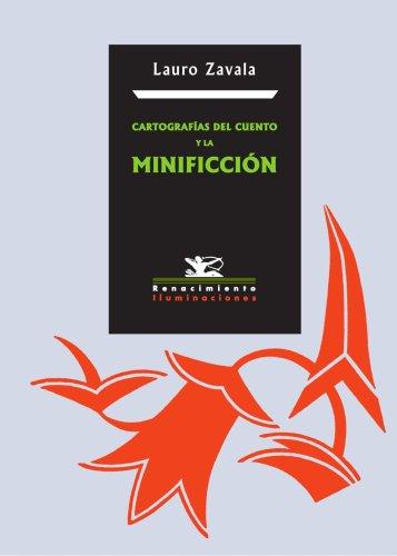 Cartografías Del Cuento Y La Minificción (Iluminaciones) por Lauro Zavala
