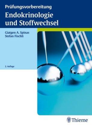 Endokrinologie und Stoffwechsel - kurz und prägnant: Grundlagen, Klinik und klinische Fallbeispiele