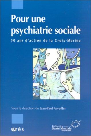 Pour une psychiatrie sociale : 50 ans d'action de la Croix-Marine