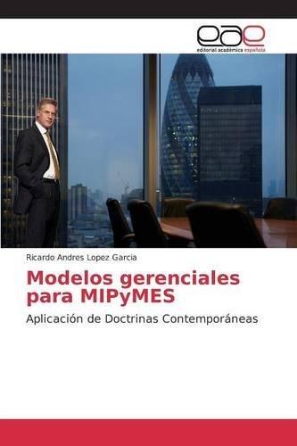 modelos-gerenciales-para-mipymes-aplicaci3n-de-doctrinas-contemporneas-by-ricardo-andres-lopez-garci