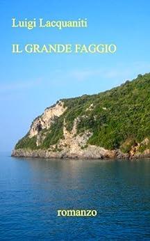 IL GRANDE FAGGIO di [Lacquaniti, Luigi]