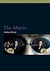 The Matrix (BFI Modern Classics) by Joshua Clover (2007-06-12)
