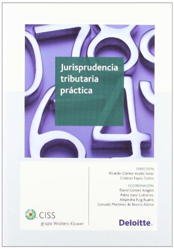 Jurisprudencia Tributaria Práctica (2ª Edición) por Abogados y Asesores Tributarios Deloitte