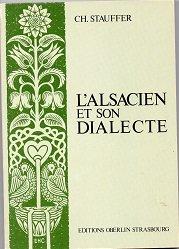 L'Alsacien et son dialecte : Réflexions sur les qualités et les fonctions d'une langue populaire par Charles Stauffer