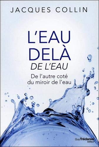 L'eau-delà de l'eau : De l'autre côté du miroir de l'eau