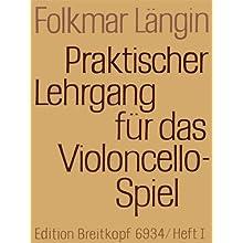 Praktischer Lehrgang für das Violoncellospiel Heft 1: Einfache Stricharten, 1. Lage (EB 6934) (Musiknoten)
