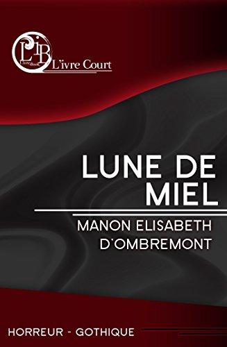 Lune de Miel de Manon Elisabeth d'Ombremont