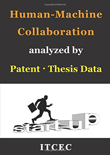 Human-Man Collaboration: Patent-Thesis Analysis, Global Trend, Technical Strengths and Weaknesses of each country and company