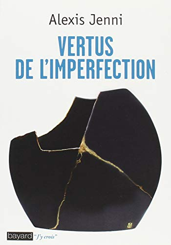 Vertus de l'imperfection (J'y crois) por Alexis Jenni