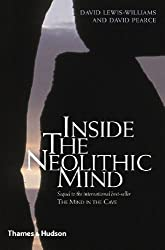 Inside the Neolithic Mind: Consciousness, Cosmos, and the Realm of the Gods by David Lewis-Williams (2005-10-17)
