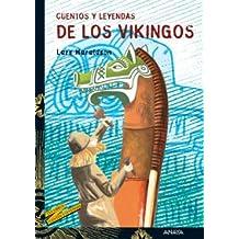 Cuentos y leyendas de los vikingos (Libros Para Jóvenes - Tus Libros-Selección - Serie «Cuentos Y Leyendas»)