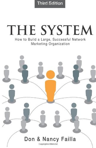 The System: How to Build a Large, Successful Network Marketing Organization
