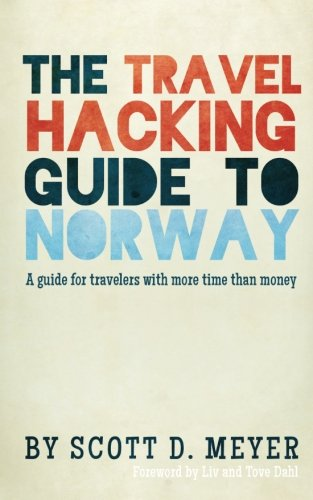 The Travel Hacking Guide to Norway: A guide for travelers with more time than money