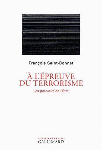 À l'épreuve du terrorisme: Les pouvoirs de l'État