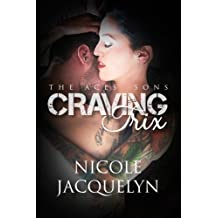 Craving Trix: The Aces' Sons (Volume 1) by Nicole Jacquelyn (2015-07-03)