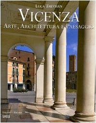 Vicenza. Arte, architettura e paesaggio. Ediz. italiana e inglese