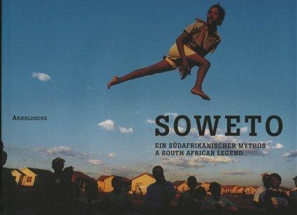 Soweto. Ein südafrikanischer Mythos / A South African Legend