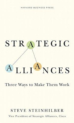 Strategic Alliances: Three Ways to Make Them Work (Memo to the CEO) by Steinhilber, Steve (2008) Hardcover