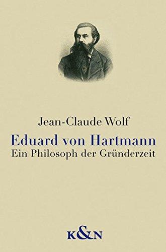 Eduard von Hartmann: Ein Philosoph der Gründerzeit
