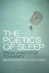 The Poetics of Sleep: From Aristotle to Nancy NIPPOD edition by Morgan Wortham, Simon (2014) Paperback