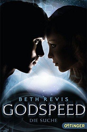 Buchseite und Rezensionen zu 'Godspeed - Die Suche (Band 2)' von Beth Revis