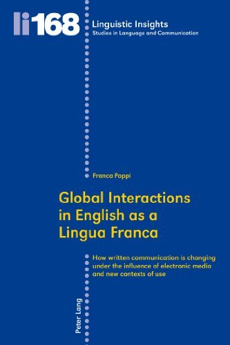 Global Interactions in English as a Lingua Franca: How Written Communication is Changing Under the Influence of Electronic Media and New Contexts of Use (Linguistic Insights) by Franca Poppi (2013-02-27) par Franca Poppi