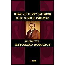 Obras jocosas y satíricas de El Curioso Parlante (Con Notas)(Biografía)(Ilustrado)