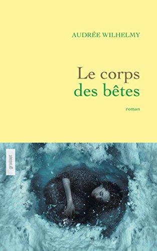 Le corps des bêtes : roman