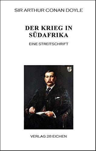 Arthur Conan Doyle: Ausgewählte Werke: Der Krieg in Südafrika: Seine Ursache und Führung. Eine Streitschrift