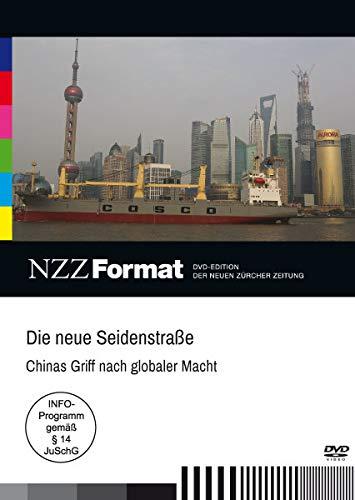 Die neue Seidenstraße - Chinas Griff nach globaler Macht - NZZ Format (Dvd Seidenstrasse,)