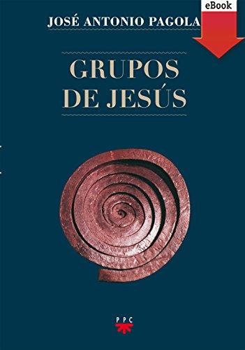 Grupos de Jesús (eBook-ePub) por José Antonio Pagola Elorza