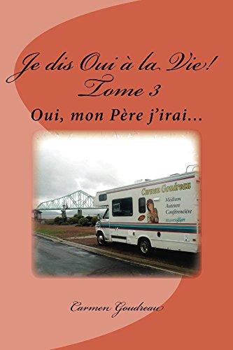 Je dis Oui à la Vie!  Tome 3 par Carmen Goudreau