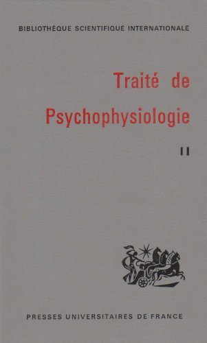 TRAITE DE PSYCHOPHYSIOLOGIE T.2 (Biblio Scientif)