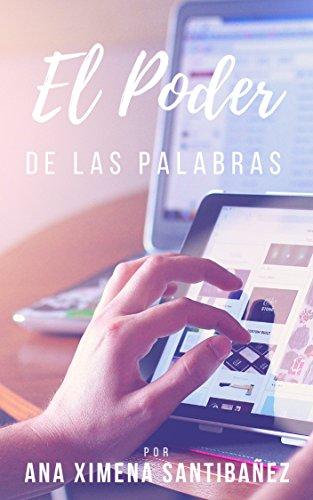 El Poder de las Palabras por Ana Ximena Santibañez