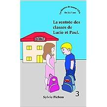 La rentrée des classes de Lucie et Paul (French Edition)