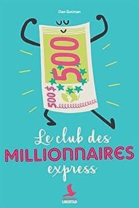 """Afficher """"Le club des millionnaires express"""""""