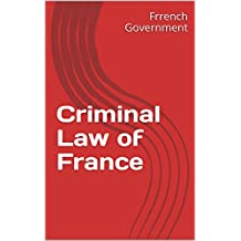 Criminal Law of France (English Edition)