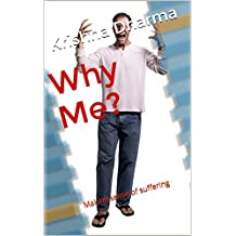Why Me?: Making sense of suffering